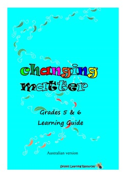 Australian Changing Matter grade 5 and 6 Learning Guide