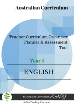 Australian Curriculum  English TEACHER ORGANISER - Year 6