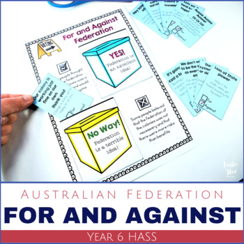 HASS Australian History Federation Reasons For and Against