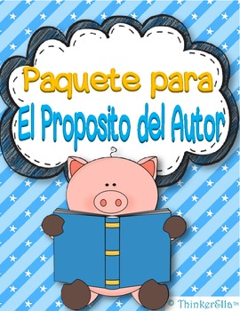 Author's Purpose Posters and Activities in Spanish El Prop