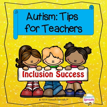 Autism: Inclusion Tips for Classroom Teachers