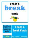 (Autism Support) I Need a Break Cards by: Autism Classroom