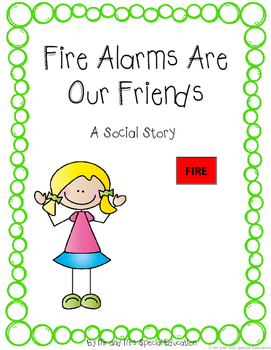 Autism and Special Education Social Story: Fire Alarms Are