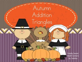 Autumn Addition Triangles- A Thanksgiving Themed Center!