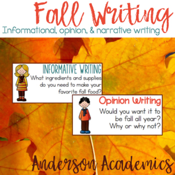 Autumn/Fall Writing Prompts - Informational, Narrative, &