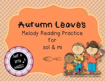 Autumn Leaves Interactive Melody Reading Practice Game {sol mi}
