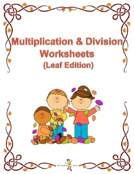 Autumn Math Worksheets - Multiply/Divide