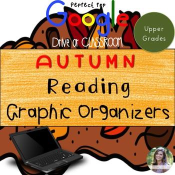 Autumn Themed GOOGLE Reading Graphic Organizers