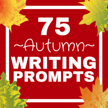 75 Autumn/Fall Writing Prompts PowerPoint