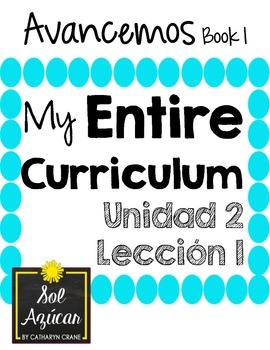 Avancemos 1 Unit 2 Lesson 1 ENTIRE Chapter Curriculum