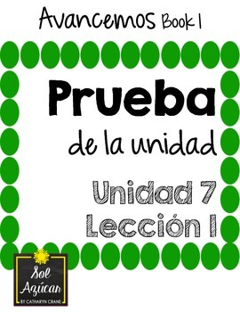 Avancemos 1 Unit 7 Lesson 1 - QUIZ - PRUEBA