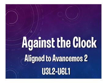 Avancemos 2 Semester 2 Review Against the Clock