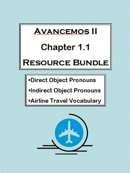 Avancemos Level 2, Chapter 1.1 Bundle (DOPs, IOPs, Airline