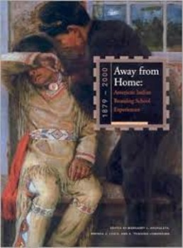Away from Home: American Indian Boarding School Experience