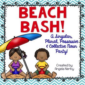 BEACH BASH! Singular, Plural, Possessive, and Collective N