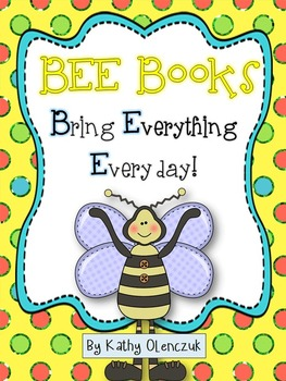 BEE Books -- Bring Everything Everyday and BEE Organized!