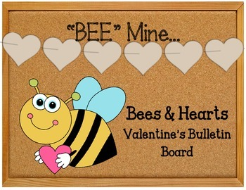 BEE Mine Valentine's Day Bulletin Board Set Idea.  Bees an
