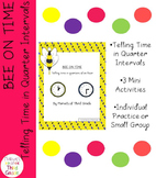 BEE ON TIME- Telling time in quarter intervals