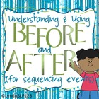 BEFORE and AFTER:  Understanding & Using for Sequencing Events