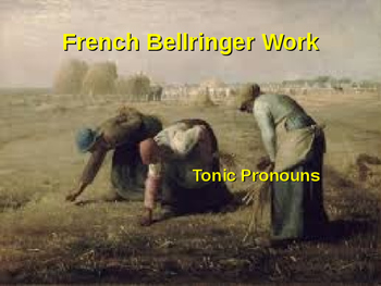 BELLWORK French Tonic [emphatic, stress] Pronouns