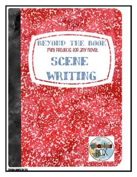 BEYOND THE BOOK mini projects for any novel SCENE WRITING