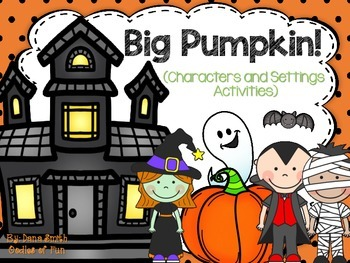 BIG Pumpkin! (characters and settings activities)