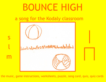 BOUNCE HIGH  a song for the Kodaly classroom