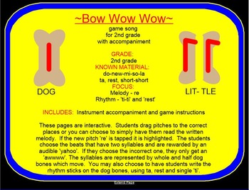 BOW, WOW, WOW~game song w/ accomp. parts~ ti-ti~ re~Smartboard