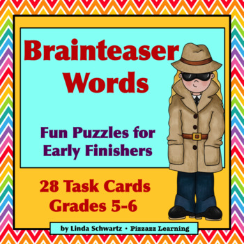 NEW! BRAINTEASER WORDS • Puzzles for Early Finishers • Grades 5-6