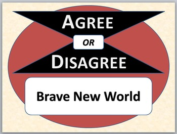 BRAVE NEW WORLD - Agree or Disagree Pre-reading Activity