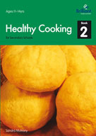 Healthy Cooking for Secondary Schools, Book 2