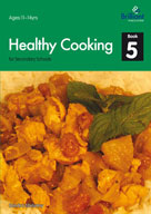 Healthy Cooking for Secondary Schools, Book 5