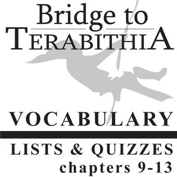 THE BRIDGE TO TERABITHIA Vocabulary List and Quiz (chapters 9-13)