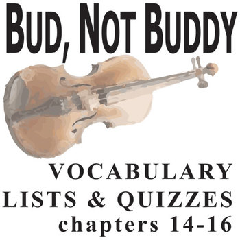 BUD, NOT BUDDY Vocabulary List and Quiz (chap 14-16)