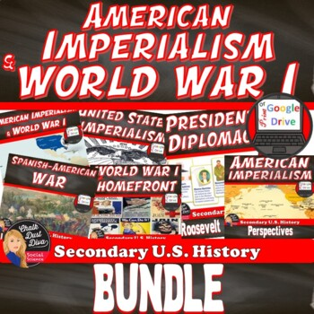 BUNDLE – America Becomes a World Power (Imperialism & WWI)