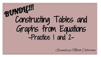 BUNDLE! Constructing Tables and Graphs from Linear Equatio