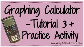 BUNDLE! Graphing Calculator Tutorial 3 and Practice Sheet
