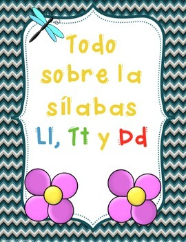 Las Sílabas con Ll, Tt and Dd - Letras, Dd, Tt and Ll -BUNDLE-