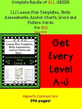 BUNDLE OF ALL Green LLI Anchors, Skills Assessments,Lesson