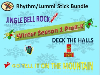 BUNDLE: Rhythm/Lummi Stick Activities: Winter Season 1 PreK-K