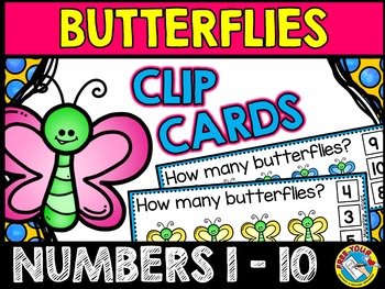 SPRING MATH CENTER: BUTTERFLIES COUNTING CLIP CARDS:PRE K+