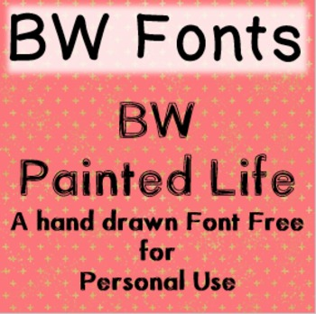 BW Painted Life Font - Free for Personal Use