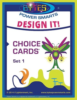 BYTES Power Smarts®:  DESIGN IT! CHOICE CARDS® - SET 1