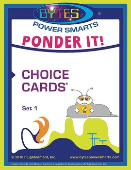 BYTES Power Smarts®:  PONDER IT! CHOICE CARDS®-SET 1