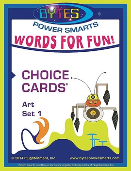 BYTES Power Smarts®:  WORDS FOR FUN ! CHOICE CARDS® -ART - SET 1
