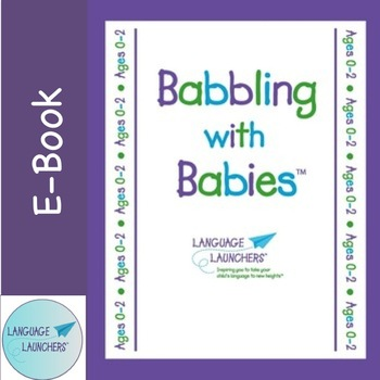 Early Intervention Parent Handouts Babbling with Babies: 1