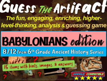 "Babylonians & Neo-Babylonians ""Guess the artifact"" game: P"