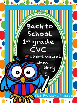 Back To School 1st Grade CVC Word Work Pack