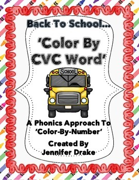 Back To School 'Color By CVC Word!' ~ A Phonics Approach t