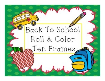 Back To School Roll & Color Ten Frames